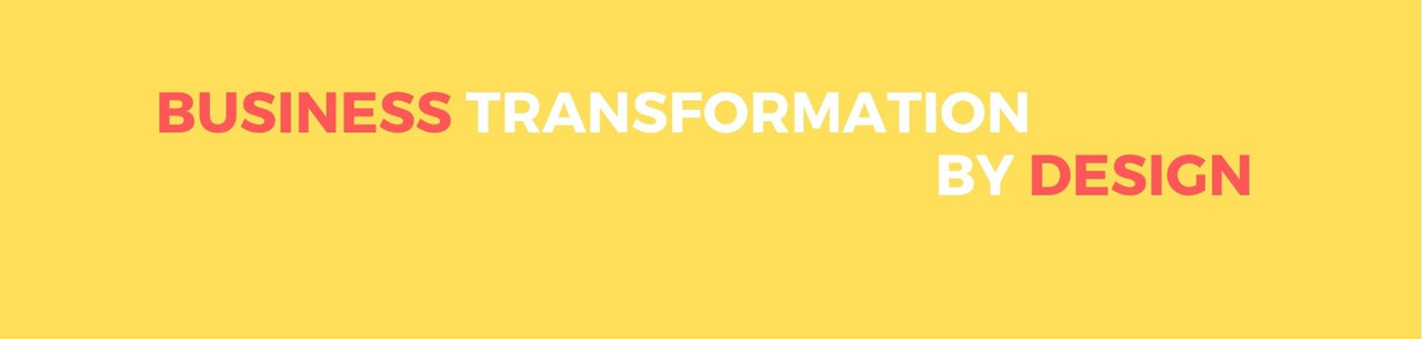 Business Transformation by Design