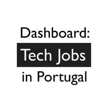 Dashboard: Tech Jobs in Portugal